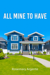 all mine to have by rosemary argente