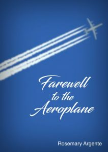 farewell to the aeroplane by rosemary argente